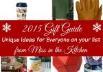 2015 Gift Guide~ Unique Gift Ideas for Everyone on Your List from Miss in the Kitchen
