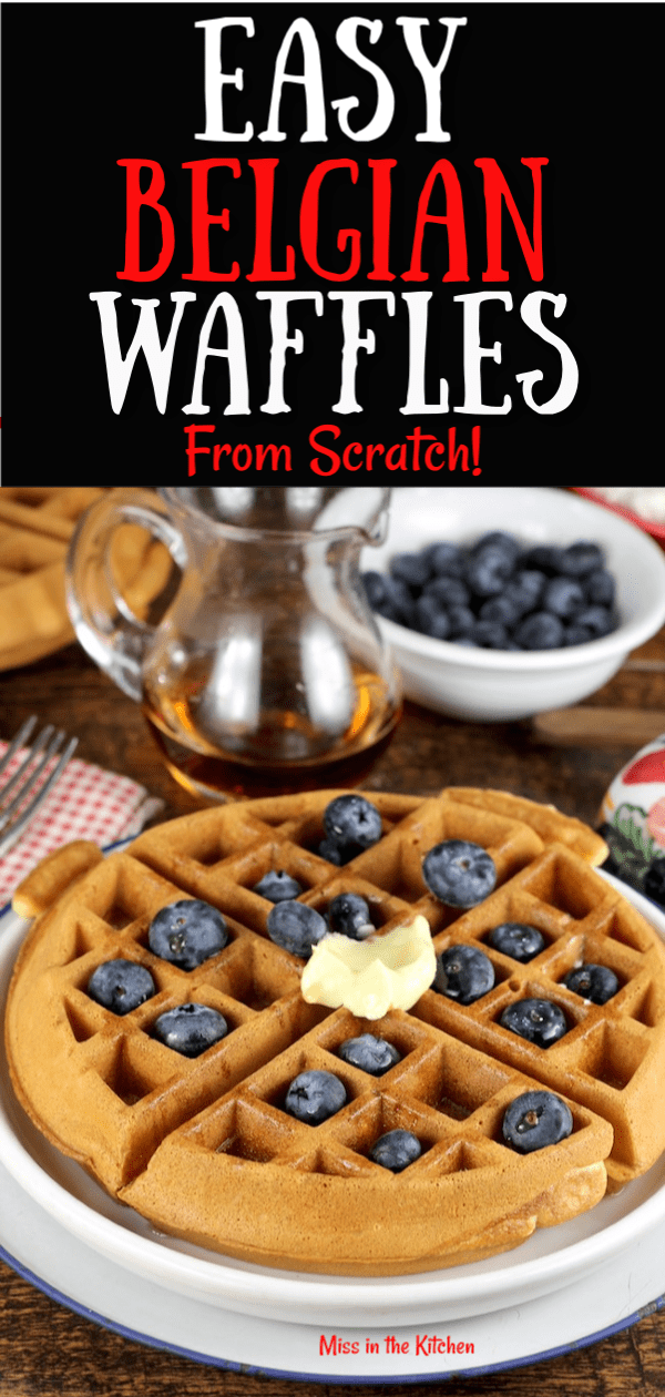 Easy Belgian Waffles with maple syrup, butter and fresh berries