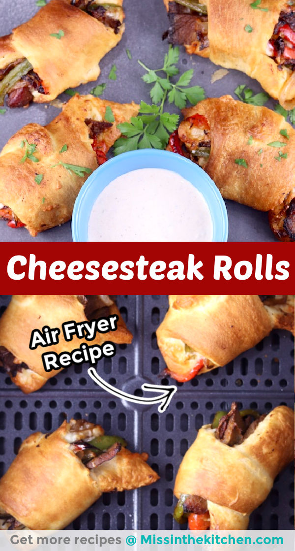 Cheesesteak Rolls collage, close up of platter of rolls & in air fryer basket, text overlay