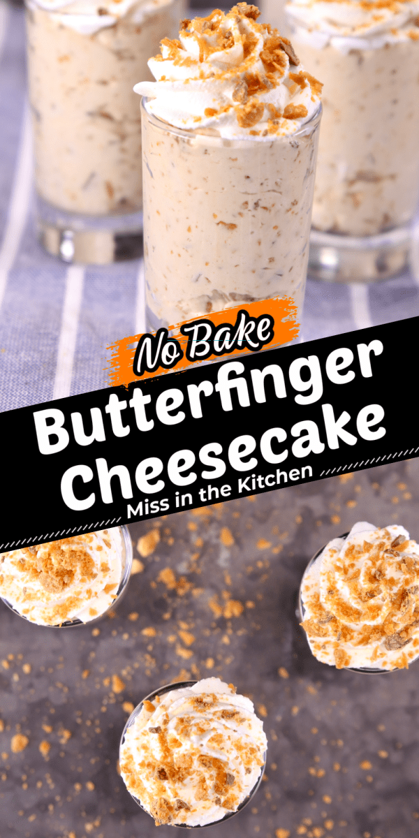 No Bake Butterfinger Cheesecakes