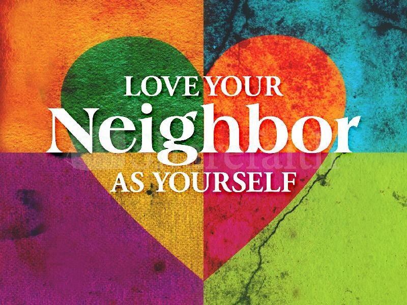 Image result for Love your neighbor as yourself