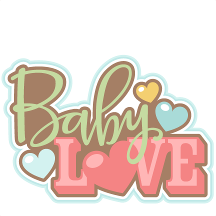 Download Baby Love Title SVG scrapbook cut file cute clipart files ...