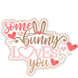 Download Some Bunny Loves You Title SVG scrapbook cut file cute ...
