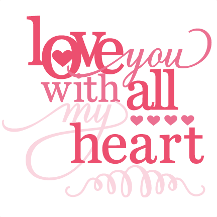 Download Love You With All My Heart Phrase SVG cutting file for ...