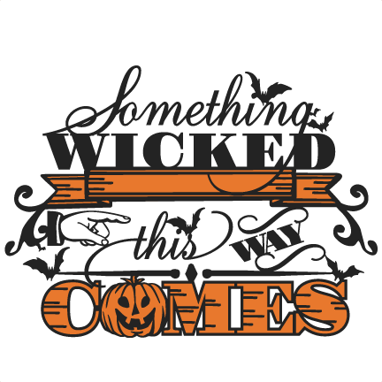 Download Something Wicked Phrase SVG scrapbooking title halloween ...