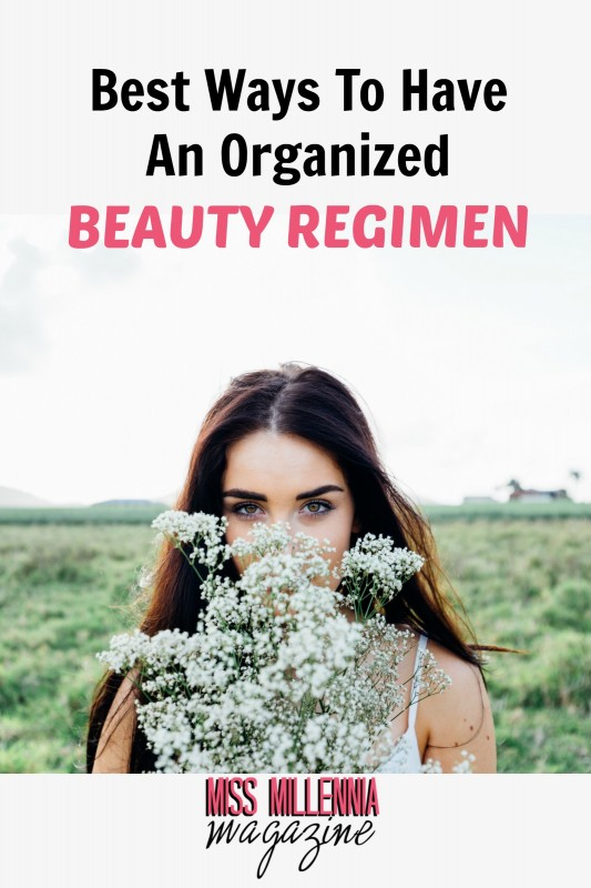 Best Ways To Have An Organized Beauty Regimen