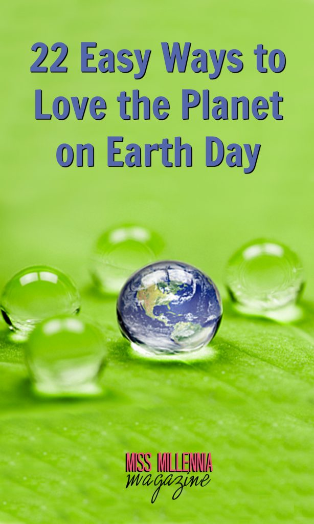 22 Easy Ways to Love the Planet on Earth Day