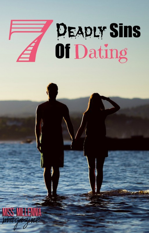7 Deadly Sins of Dating
