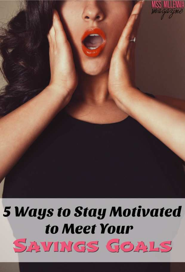5-ways-to-stay-motivated-to-meet-your-savings-goals