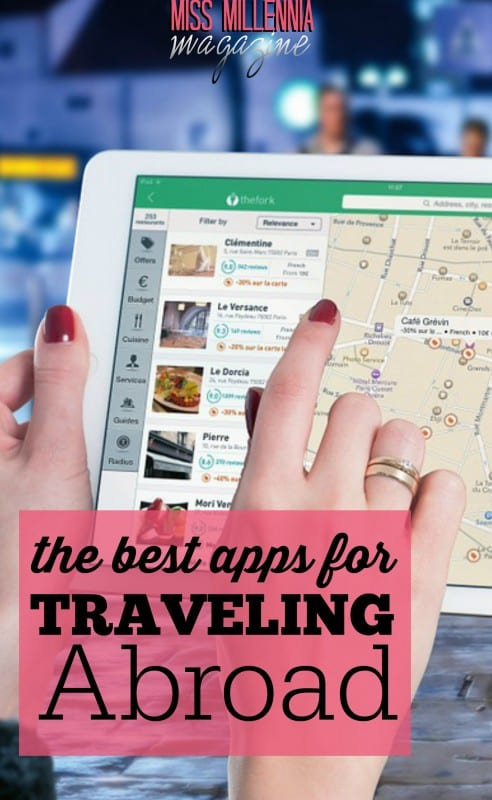 From the apps that provide us with the maps to get around to the apps that help us speak in a foreign language, traveling abroad has never been easier.