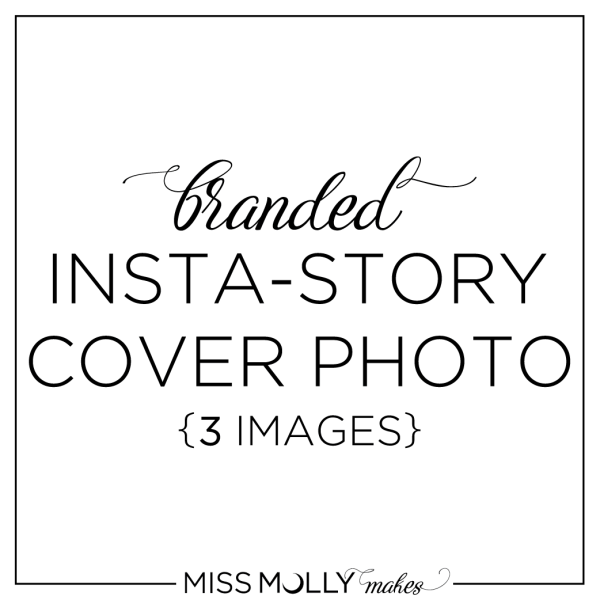 Miss Molly Makes Branded Insta-Story Cover Photos