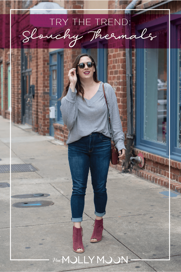 Try the Trend: Slouchy Thermals // Miss Molly Moon