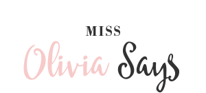 Miss Olivia Says Blog
