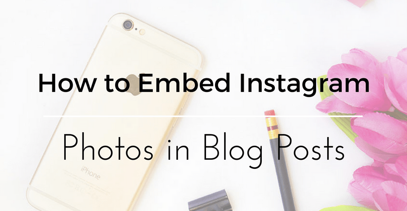 How to Embed Instagram Photos in Blog Posts