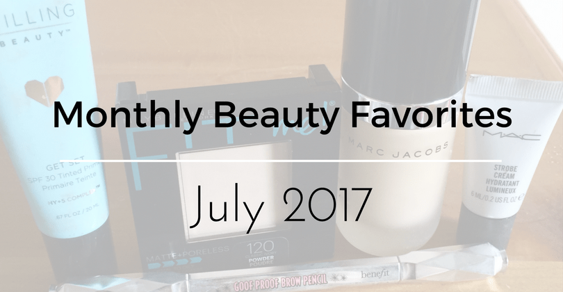Monthly Beauty Favorites: July 2017