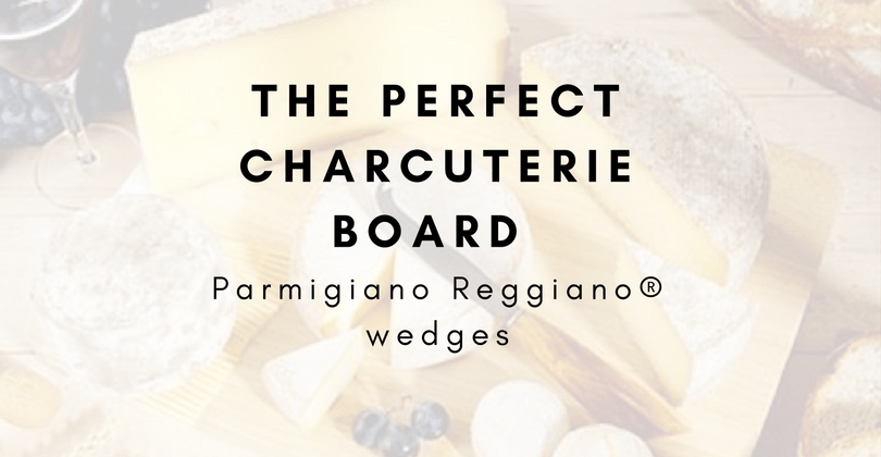 The Perfect charcuterie board Featuring Parmigiano Reggiano® wedges