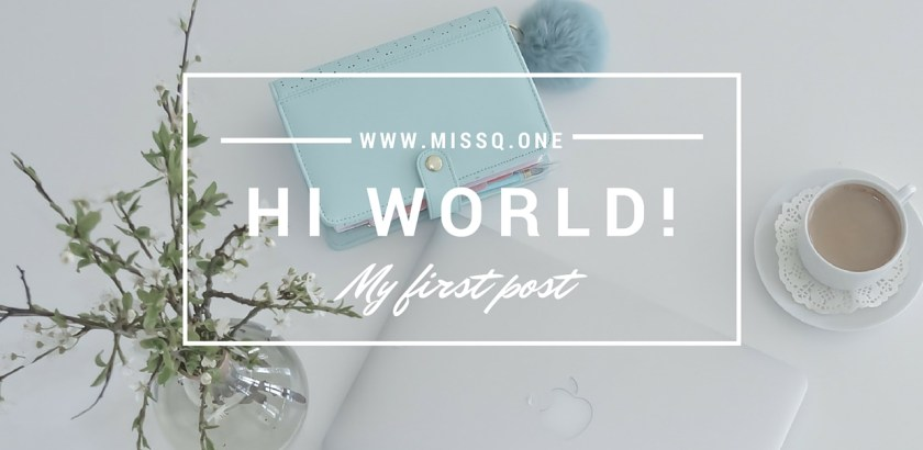 My first post on MissQ.one