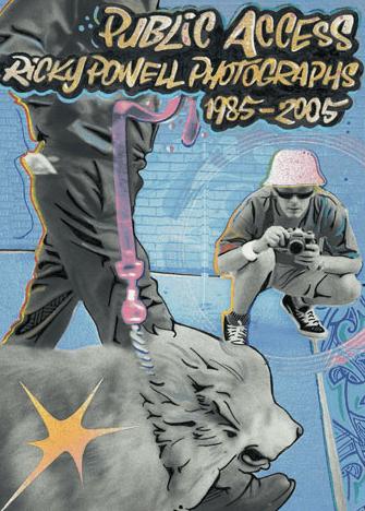 Public Access: Ricky Powell Photographs 1985-2005