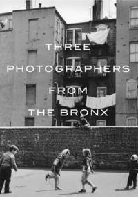 Three Photographers from the Bronx
