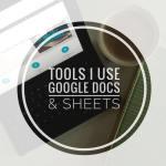 Google Docs & Sheets - Tools That I Use - Miss Task