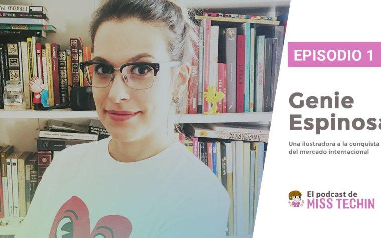 Podcast MissTechin Genie Espinosa