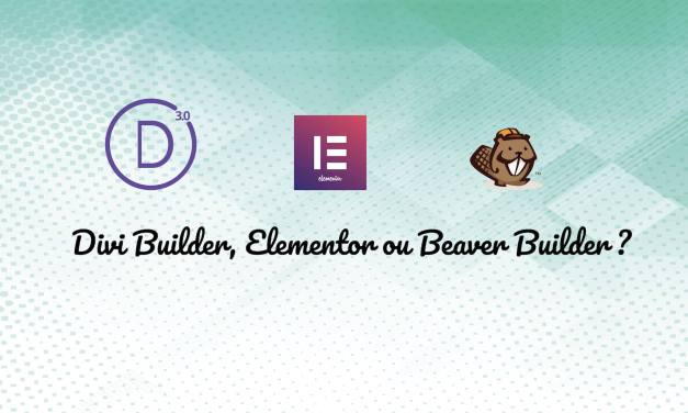 Comparatif Divi builder VS Elementor VS Beaver builder