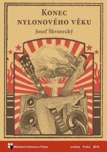 Josef Škvorecký - Konec nylonového věku