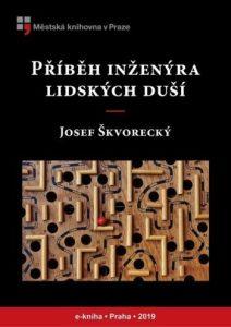 Josef Škvorecký - Příběh inženýra lidských duší