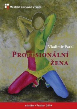 Vladimír Páral - Profesionální žena