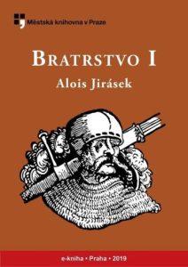 Alois Jirásek: Bratrstvo I