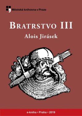 Alois Jirásek: Bratrstvo III