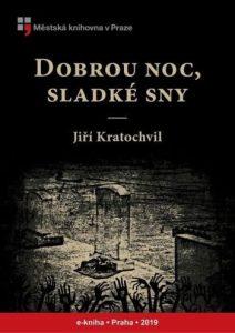 Jiří Kratochvil: Dobrou noc, sladké sny
