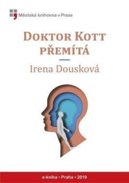 Irena Dousková: Doktor Kott přemítá