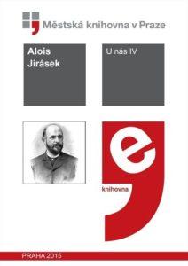 Alois Jirásek: U nás IV