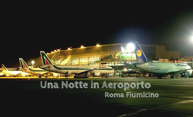 Una Notte all'Aeroporto di Roma Fiumicino