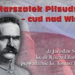 Marszałek Piłsudski - cud nad Wisłą
