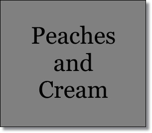 Peaches and Cream--Misty's Heaven