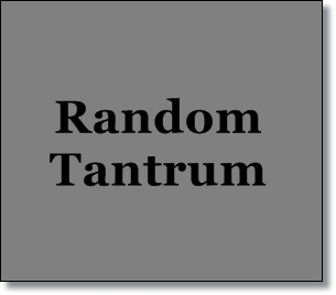 Random Tantrum--Misty's Heaven