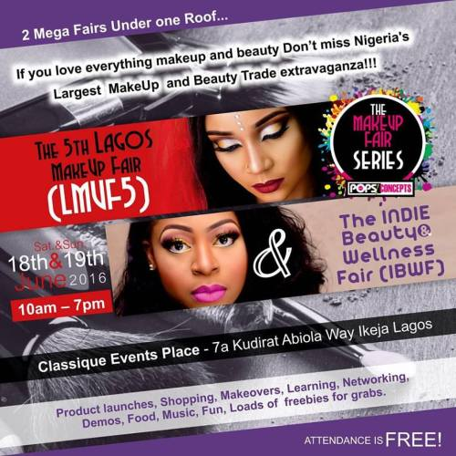 Plan to attend the 5th Lagos MakeUp Fair + INDIE Beauty & Wellness Fair .