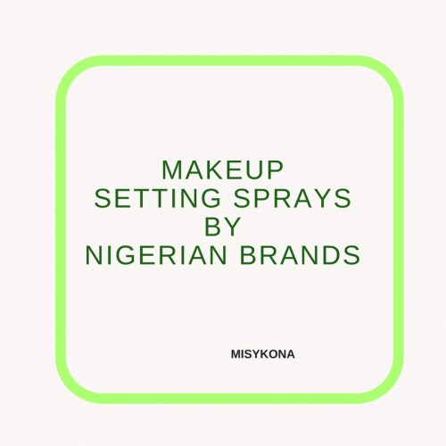 Makeup Setting Spray by Nigerian Brands