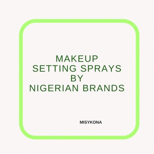 Makeup Setting Spray by Nigerian Brands