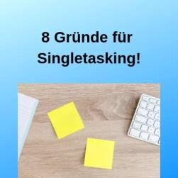 8 Gründe für Singletasking!