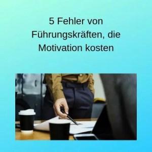 5 Fehler von Führungskräften, die Motivation kosten