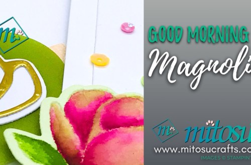 Good Morning Magnolia Stampin' Up! Projects for Stamp Review Crew from Mitosu Crafts
