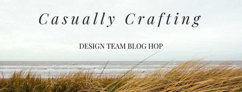 Casually Crafting Design Team Love Blog Hop