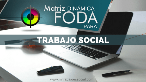 PLANTILLA DINÁMICA FODA PARA TRABAJO SOCIAL