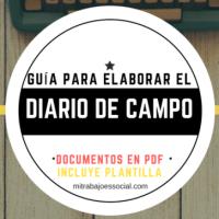 Guía para elaborar el Diario De Campo (*incluye plantilla)