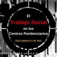 El Trabajo Social en los Centros Penitenciarios; Autora:Laura Lucila Flores Diaz .