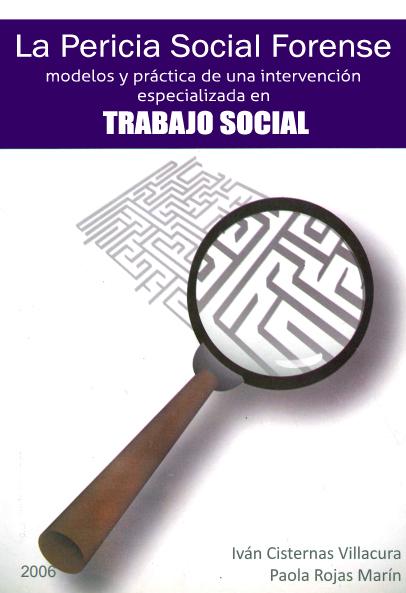 LA PERICIA SOCIAL FORENSE: MODELOS Y PRÁCTICA DE UNA INTERVENCIÓN ESPECIALIZADA EN TRABAJO SOCIAL
