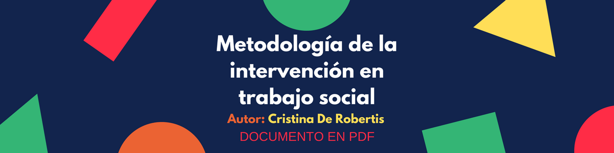 Metodología de la Intervención en Trabajo Social de:Cristina de Robertis